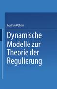 Dynamische Modelle zur Theorie der Regulierung