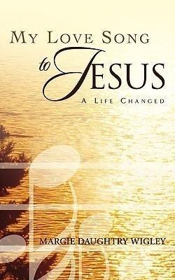 My Love Song to Jesus als Taschenbuch