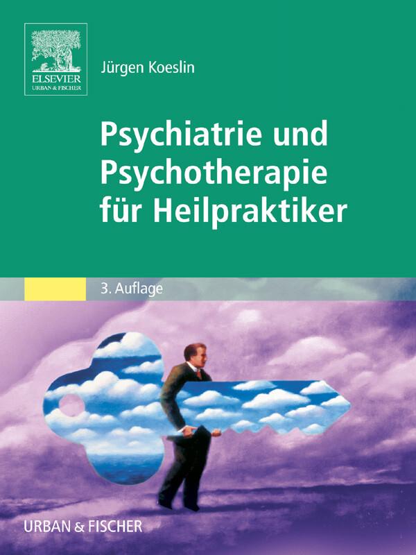 Psychiatrie und Psychotherapie fur Heilpraktike...