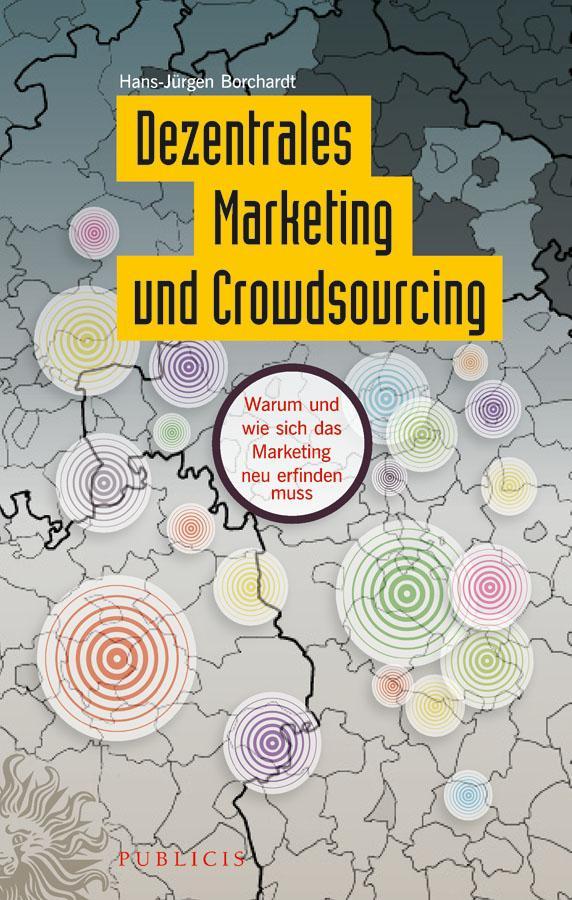 Dezentrales Marketing und Crowdsourcing als eBook Download von Hans-Jürgen Borchardt - Hans-Jürgen Borchardt