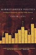 Market-Driven Politics: Neoliberal Democracy and the Public Interest