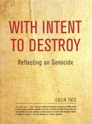 With Intent to Destroy: Reflecting on Genocide
