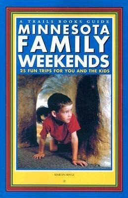 Minnesota Family Weekends: 25 Fund Trips for You and the Kids als Taschenbuch