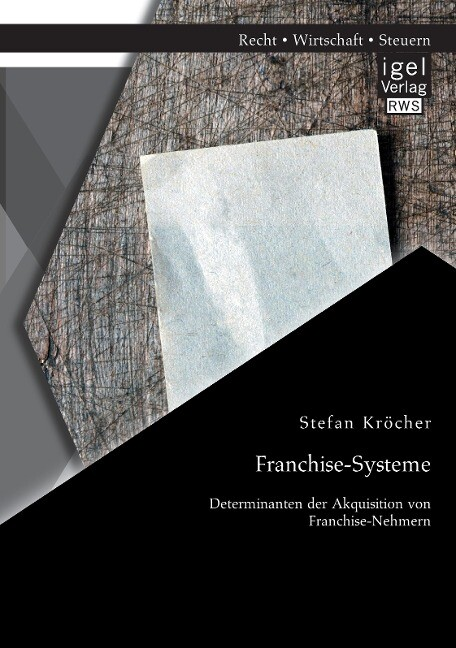 Franchise-Systeme: Determinanten der Akquisitio...