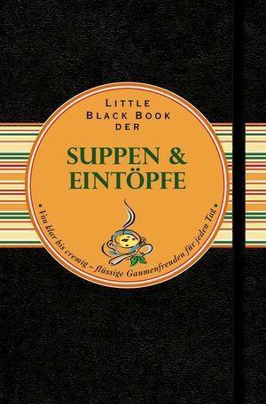 Little Black Book der Suppen und Eintöpfe als e...