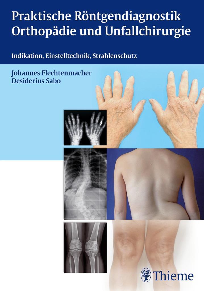 Praktische Röntgendiagnostik Orthopädie und Unf...