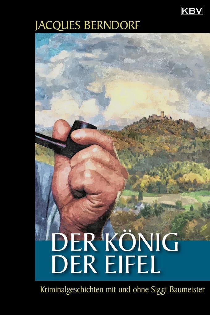 Der König der Eifel als eBook Download von Jacq...