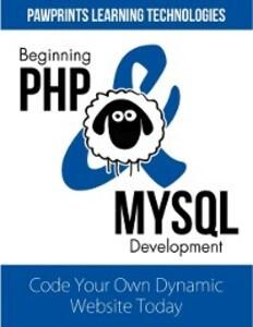 Beginning PHP & MySQL Development: Code Your Ow...