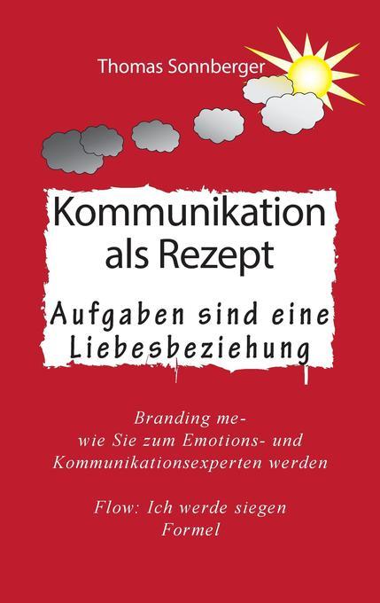 Kommunikation als Rezept als Buch von Thomas So...