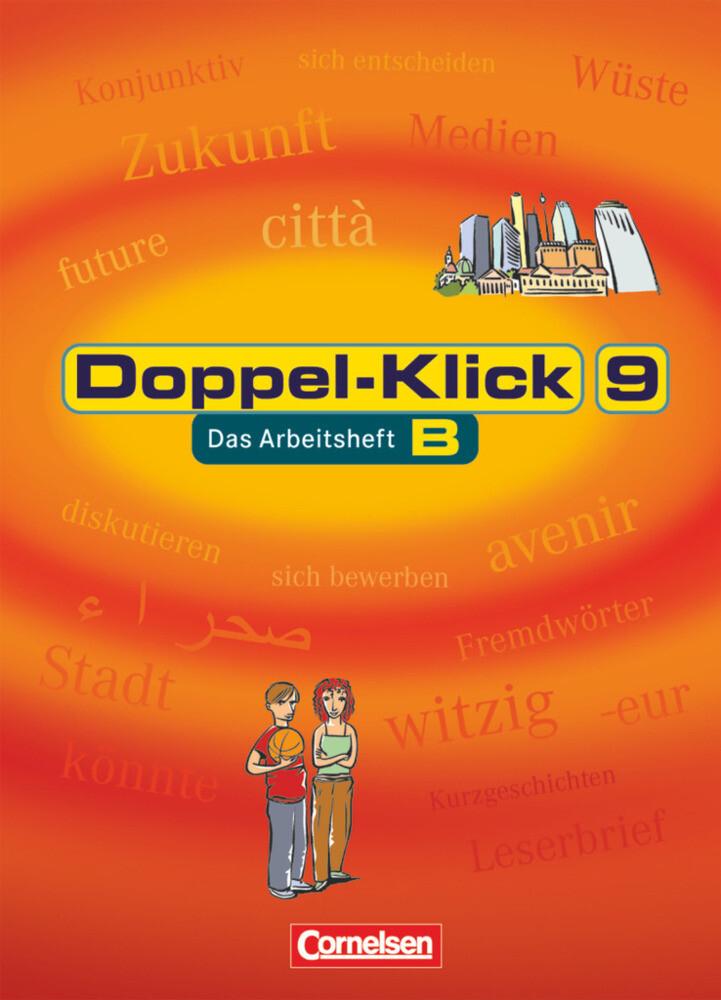 Doppel-Klick - Allgemeine Ausgabe, Nord, Nordrhein-Westfalen. 9. Schuljahr. Arbeitsheft B mit Lösungen als Buch