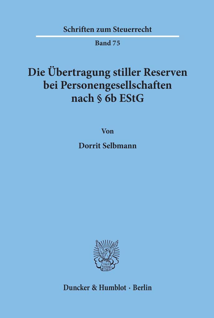 Die Übertragung stiller Reserven bei Personengesellschaften nach Paragraph 6b EStG als Buch