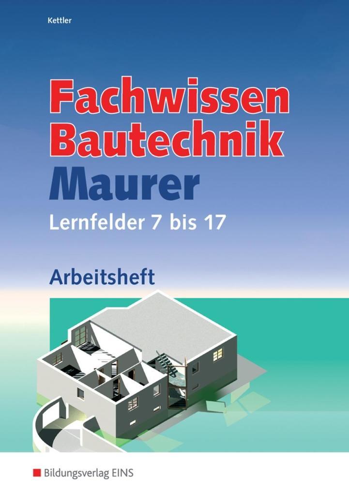 Fachwissen Bautechnik - Maurer. Arbeitsheft als Buch
