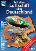 Mit dem Luftschiff über Deutschland. DVD-Video als DVD