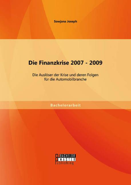 Die Finanzkrise 2007 - 2009: Die Auslöser der K...