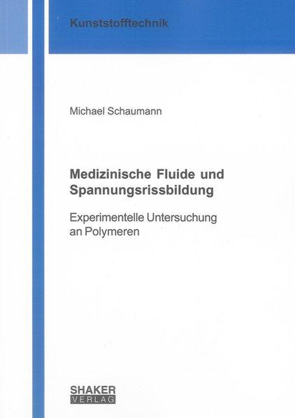 Medizinische Fluide und Spannungsrissbildung als Buch