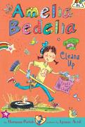Amelia Bedelia Chapter Book #6: Amelia Bedelia Cleans Up