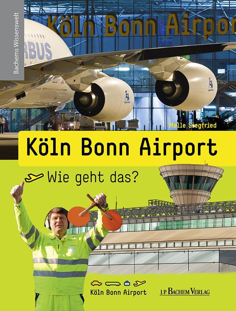 Köln Bonn Airport - Wie geht das? als Buch von ...