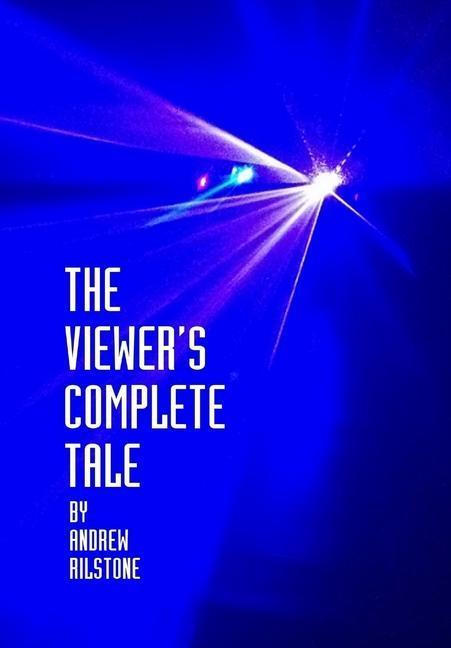 The Viewer´s Complete Tale als Buch von Andrew ...