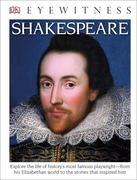 DK Eyewitness Books: Shakespeare: Explore the Life of History's Most Famous Playwright from His Elizabethan World