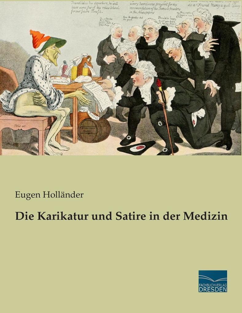 Die Karikatur und Satire in der Medizin als Buc...
