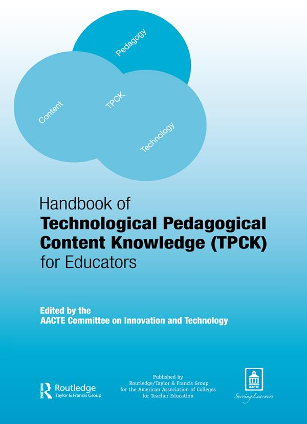 Handbook of Technological Pedagogical Content K...