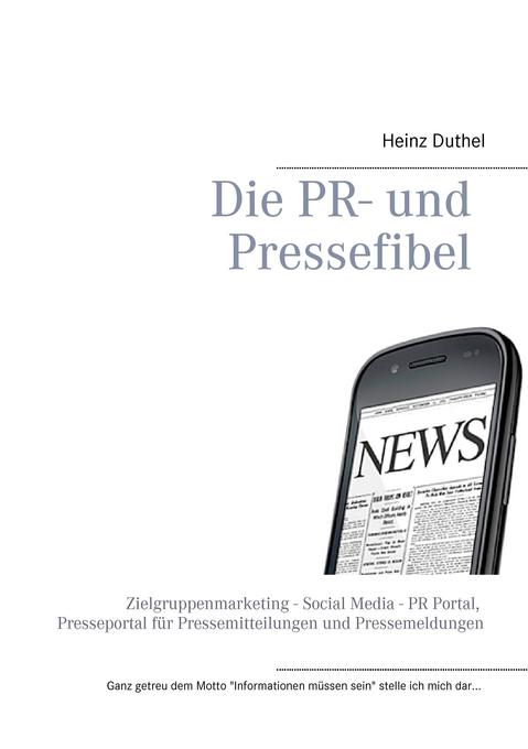 Die PR- und Pressefibel als Buch von Heinz Duthel
