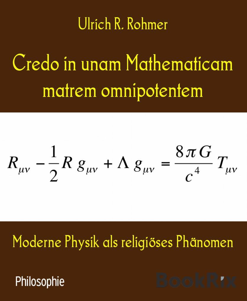 Credo in unam Mathematicam matrem omnipotentem ...