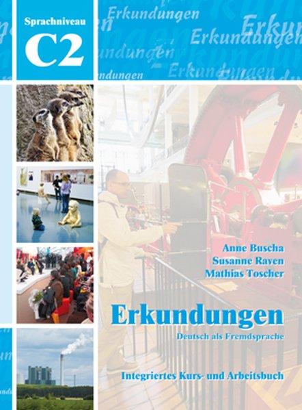 Erkundungen Deutsch als Fremdsprache C2: Integriertes Kurs- und Arbeitsbuch als Buch (kartoniert)