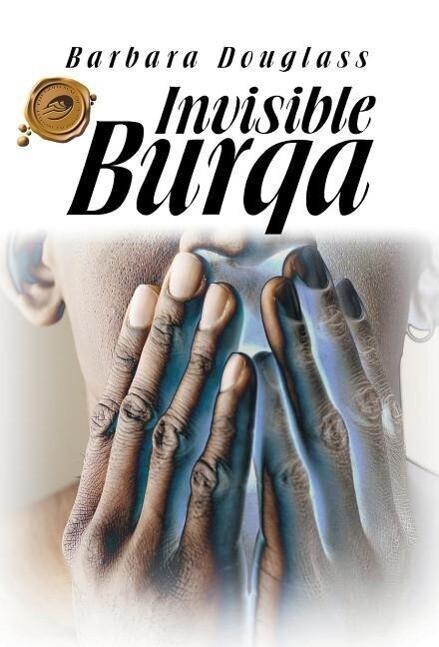 Invisible Burqa als Buch von Barbara Douglass