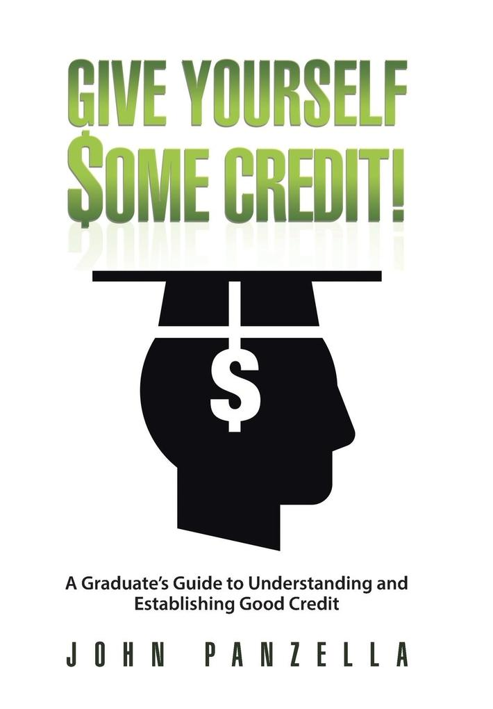 Give Yourself Some Credit! als Buch von John Pa...