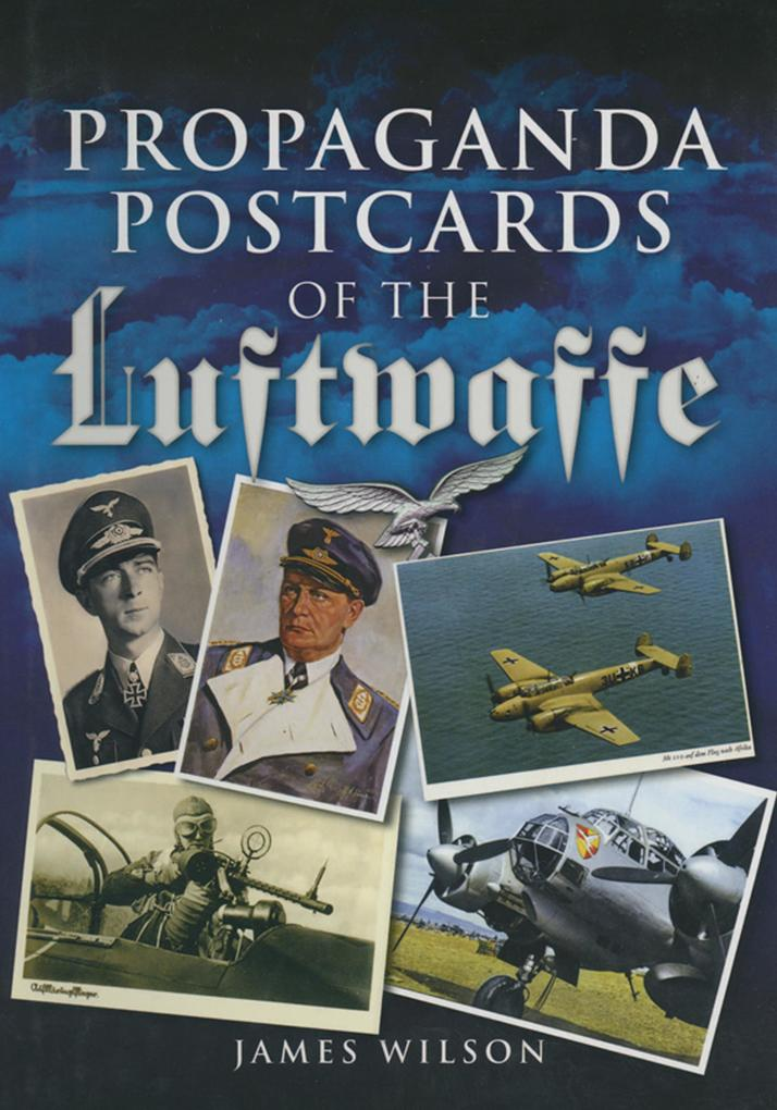 Propaganda Postcards of the Luftwaffe als eBook...