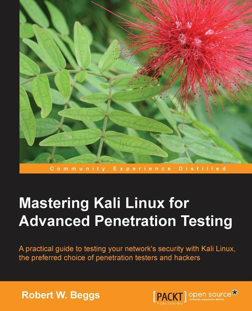 Mastering Kali Linux for Advanced Penetration T...