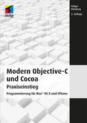 Modern Objective-C und Cocoa Praxiseinstieg