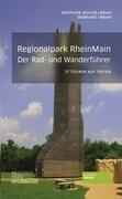 Rad- und Wanderführer Regionalpark RheinMain
