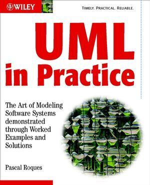 UML in Practice: The Art of Modeling Software Systems Demonstrated Through Worked Examples and Solutions als Buch (kartoniert)