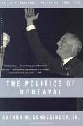 Politics of Upheaval: 1935-1936, the Age of Roosevelt, Volume III