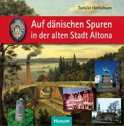 Auf dänischen Spuren in der alten Stadt Altona