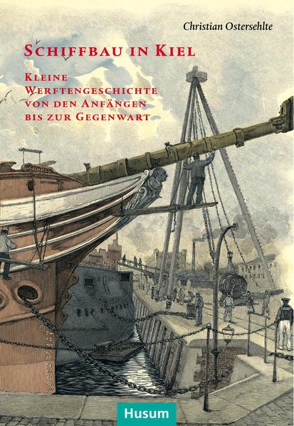 Schiffbau in Kiel als Buch von Christian Osters...