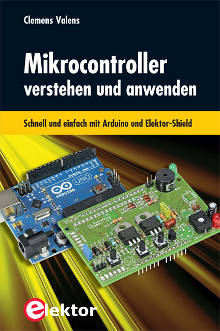 Mikrocontroller verstehen und anwenden als Buch...