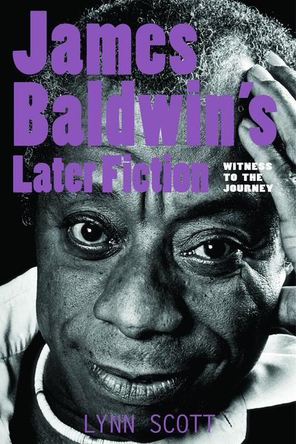 James Baldwin's Later Fiction: Witness to the Journey als Taschenbuch