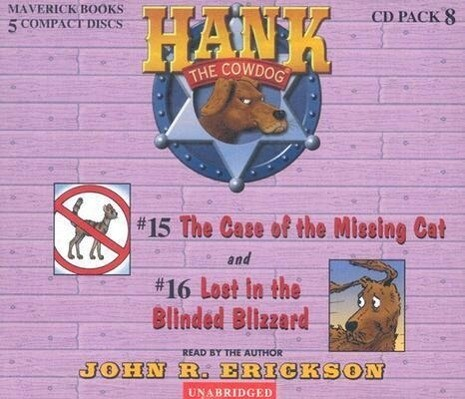 Hank the Cowdog CD Pack #8: The Case of the Missing Cat/Lost in the Blinded Blizzard als Hörbuch