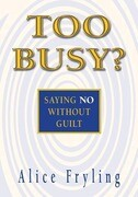 Too Busy?: Saying No Without Guilt