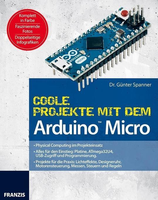 Coole Projekte mit dem Arduino Micro als Buch v...