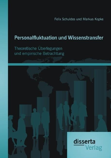 Personalfluktuation und Wissenstransfer: Theore...