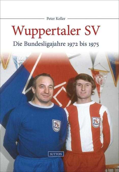 Wuppertaler SV als Buch von Peter Keller