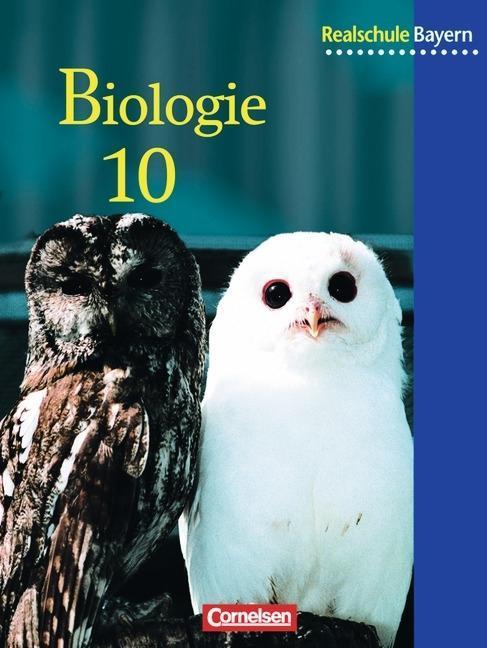 Biologie 10 - Schülerbuch / Realschule Bayern / Neubearbeitung als Buch