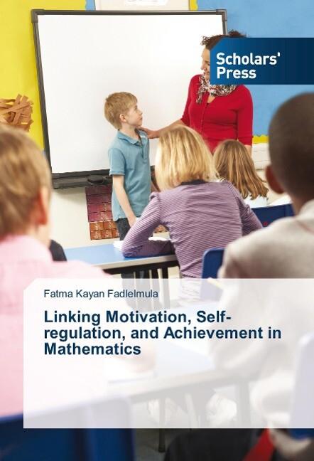 Linking Motivation, Self-regulation, and Achiev...