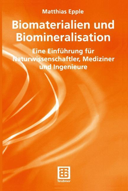 Biomaterialien und Biomineralisation als Buch