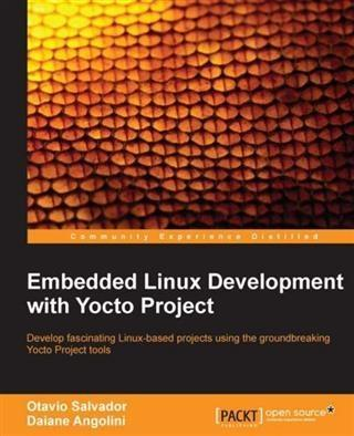 Embedded Linux Development with Yocto Project a...