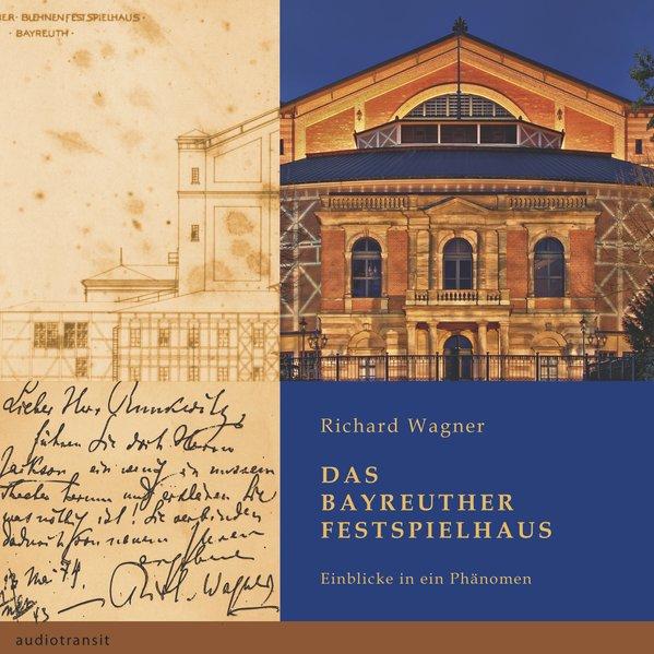 Richard Wagner - Das Bayreuther Festspielhaus als Hörbuch